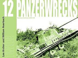 Panzerwrecks Panzerwrecks #12 German Armour 1944-45