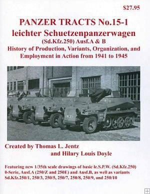 Panzer Tracts Panzer Tracts No.15-1 Leichter SchuetzenPzWg SdKfz 250 Ausf A/B -- Military History Book -- #151