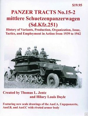 Panzer Tracts Panzer Tracts No.15-2 Mittlere SchuetzenPzWg (SdKfz 251) 1942 -- Military History Book -- #152
