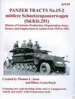Panzer-Tracts Panzer Tracts No.15-2 Mittlere SchuetzenPzWg (SdKfz 251) 1942 Military History Book #152