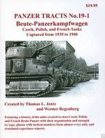 Panzer-Tracts Panzer Tracts No.19-1 Beute-PzKpfw Czech, Polish & French Military History Book #191