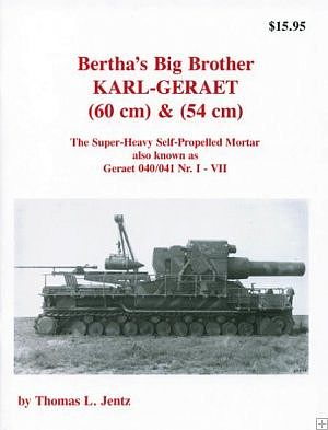 Panzer Tracts Bertha Big Brother Karl Geraet Super Heavy Self-Propelled Mortar -- Military History Book -- #721