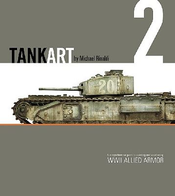 Rinaldi Studio Press TankArt Vol.2- WWII Allied Armor