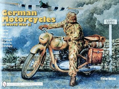 Schiffer Books German Motorcycles in WWII -- Military History Book -- #2050