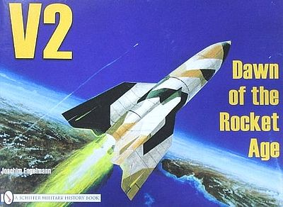 Schiffer Books V2 Dawn of the Rocket Age