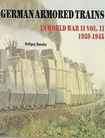 Schiffer German Armored Trains in WWII Vol.2 1939-45 Authentic Scale Tank Vehicle Book #2887