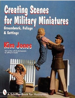 Schiffer Books Creating Scenes for Military Miniatures - Groundwork, Foliage & Settings -- How To Mode -- #3708