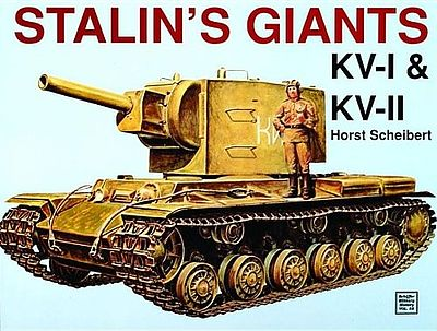 Schiffer Books Stalins Giants KvI & KVII -- Authentic Scale Tank Vehicle Book -- #4049
