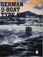 Schiffer German U-Boat Type XXI Military History Book #7878