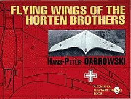 Schiffer Books Flying Wings of the Horten Brothers