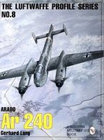 Schiffer The Luftwaffe Profile #8- Arado Ar240 Military History Book #9237