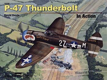 Squadron/Signal Publications P-47 Thunderbolt In Action -- Authentic Scale Model Airplane Book -- #10208