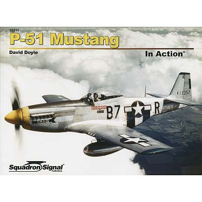Squadron/Signal Publications P-51 Mustang In Action Softcover -- Authentic Scale Model Airplane Book -- #10211