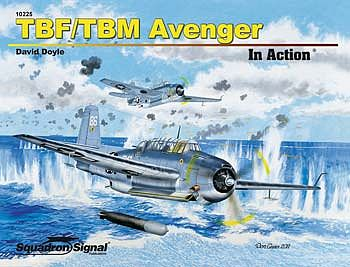 Squadron/Signal Publications TBF/TBM Avenger In Action -- Authentic Scale Model Airplane Book -- #10225