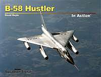 Squadron/Signal Publications B-58 Hustler In Action (Softcover) -- Authentic Scale Model Airplane Book -- #10239