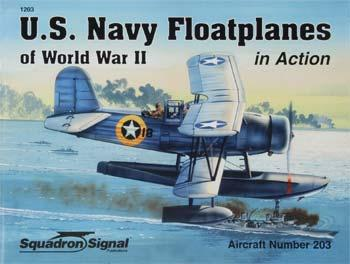 Squadron/Signal Publications Navy Floatplanes in Action -- Authentic Scale Model Airplane Book -- #1203
