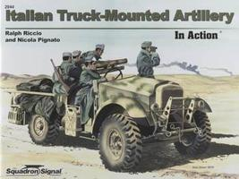 Squadron Italian Truck-Mounted Artillery In Action Authentic Scale Tank Vehicle Book #2044