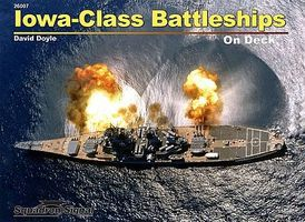Squadron Iowa Class Battleships On Deck Authentic Scale Model Boat Book #26007