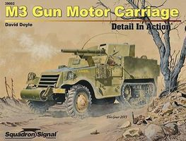 Squadron M3 GM Carriage Detail in Action Authentic Scale Tank Vehicle Book #39002