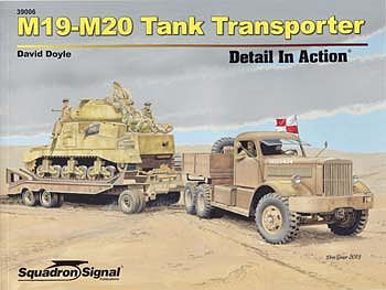 Squadron/Signal Publications M19-M20 Tank Transporter -- Authentic Scale Tank Vehicle Book -- #39006