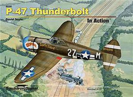Squadron P-47 THUNDERBOLT IN ACTION HC