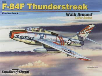Squadron/Signal Publications F-84F Thunderstreak Color Walk Around -- Authentic Scale Model Airplane Book -- #5559