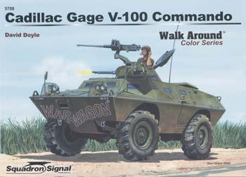 Squadron/Signal Publications Cadillac Gage V-100 Commando Walk Around Color -- Authentic Scale Tank Vehicle Book -- #5708