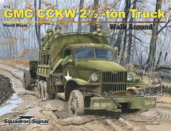 Squadron/Signal Publications GMC CCKW Truck Color Walk Around -- Authentic Scale Tank Vehicle Book -- #5718