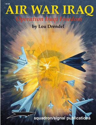 Squadron/Signal Publications Air War Iraq Opertion Iraqi Freedom -- Authentic Scale Model Airplane Book -- #6124