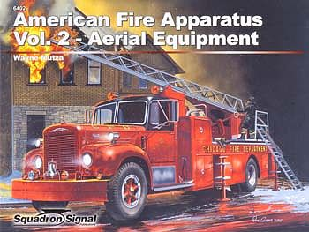 Squadron/Signal Publications American Fire Apparatus Vol.2 Aerial Equipment -- Authentic Scale Tank Vehicle Book -- #6402