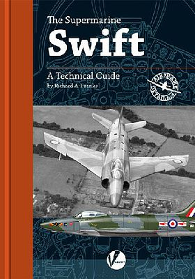 Valiant Wings Publishing Airframe 4- The Supermarine Swift A Technical Guide -- Authentic Scale Model Airplane Book -- #ad4