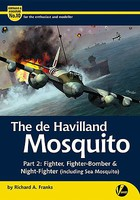 Valiant-Wings Airframe & Miniature 10- The DeHavilland Mosquito Part 2 Fighter, Fighter/Bomber & Night Fighter