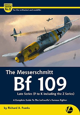 Valiant Wings Publishing Airframe & Miniature 11- The Messerschmitt Bf109 Late Series including Z Series