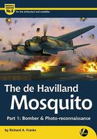 Valiant-Wings The DeHavilland Mosquito Part 1 Bomber & Photo Recon Authentic Scale Model Airplane Book #am8