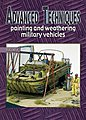 Advanced Techniques 6 - Painting & Weathering Military Vehicles -- How To Model Book -- #at6