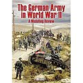 The German Army in WWII - A Modelling Review -- How To Model Book -- #161
