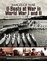 Images of War- U-Boats at War in WWI & WWII -- Military History Book -- #454