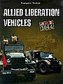 Allied Liberation Vehicles, 1944 US, Great Britain & Canada -- Military History Book -- #762