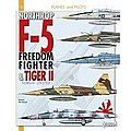 Planes & Pilots 18- Northrop F5 Freedom Fighter to Tiger II -- Military History Book -- #pp18