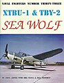 Naval Fighters- XTBU1 & TBY2 Sea Wolf -- Military History Book -- #33