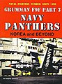 Naval Fighters- Grumman F9F Pt.3 Navy Panthers Korea & Beyond -- Military History Book -- #61