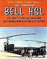 Naval Fighters- The Forgotten Bell HSL US Navy's 1st All Weather Anti-Submarine Warfare Helic -- #70