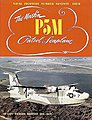Naval Fighters- The Martin P5M Patrol Seaplane -- Military History Book -- #74