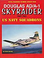 Naval Fighters- Douglas AD/A1 Skyraider Pt.2 US Navy Squadrons -- Military History Book -- #99