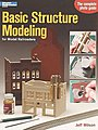 Basic Structure Modeling for Model Railroaders -- Model Railroad Book -- #12258