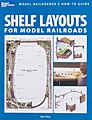 Shelf Layouts for Model Railroads -- Model Railroad Book -- #12419