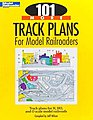 101 More Track Plans for Model Railroaders -- Model Railroad Book -- #12443