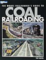 Model RR's Guide Coal Railroading -- Model Railroad Book -- #12453