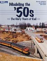 Modeling the '50s The Glory Years of Rail -- Model Railroad Book -- #12456