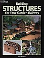Building Structures for Your Garden Railway -- Model Railroad Book -- #12457